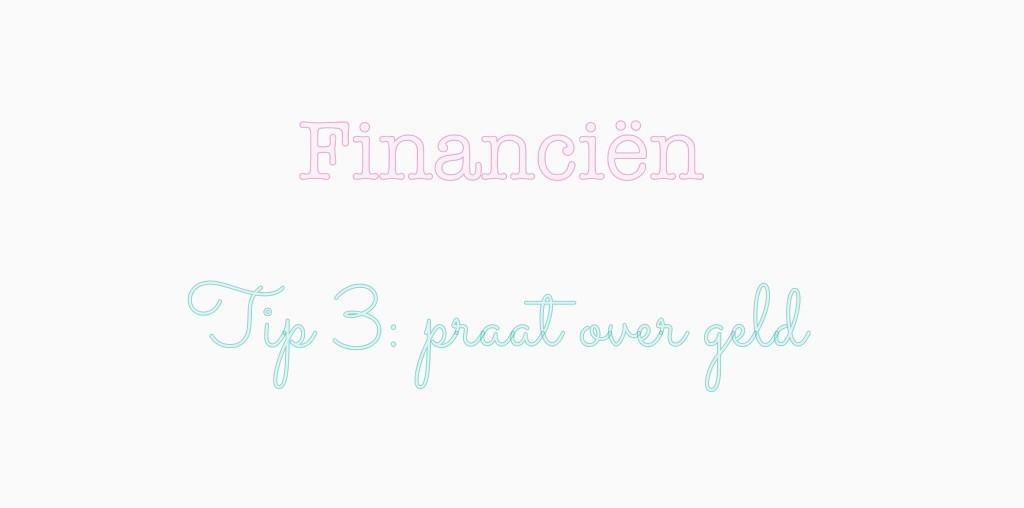 Tip 3 over financiën: praat over geld