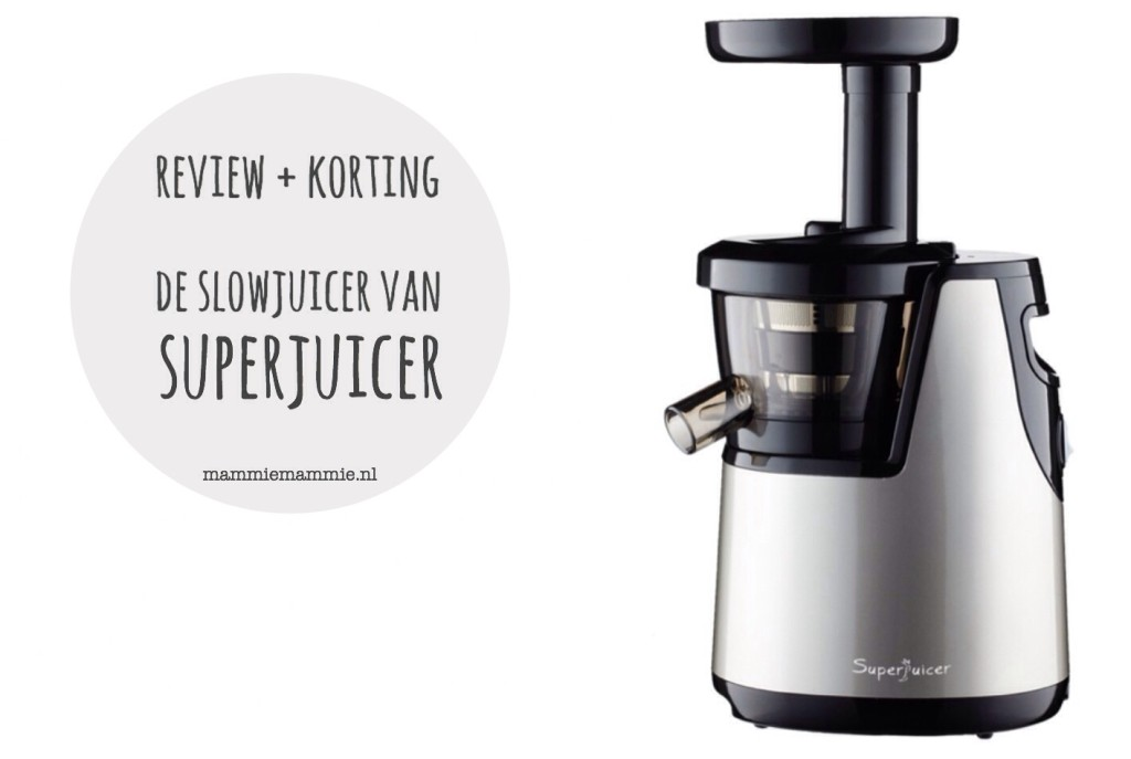 Slow Juicer Testsieger 2016 : Healthy tip Review slowjuicer van Superjuicer - Mammie Mammie mama blog