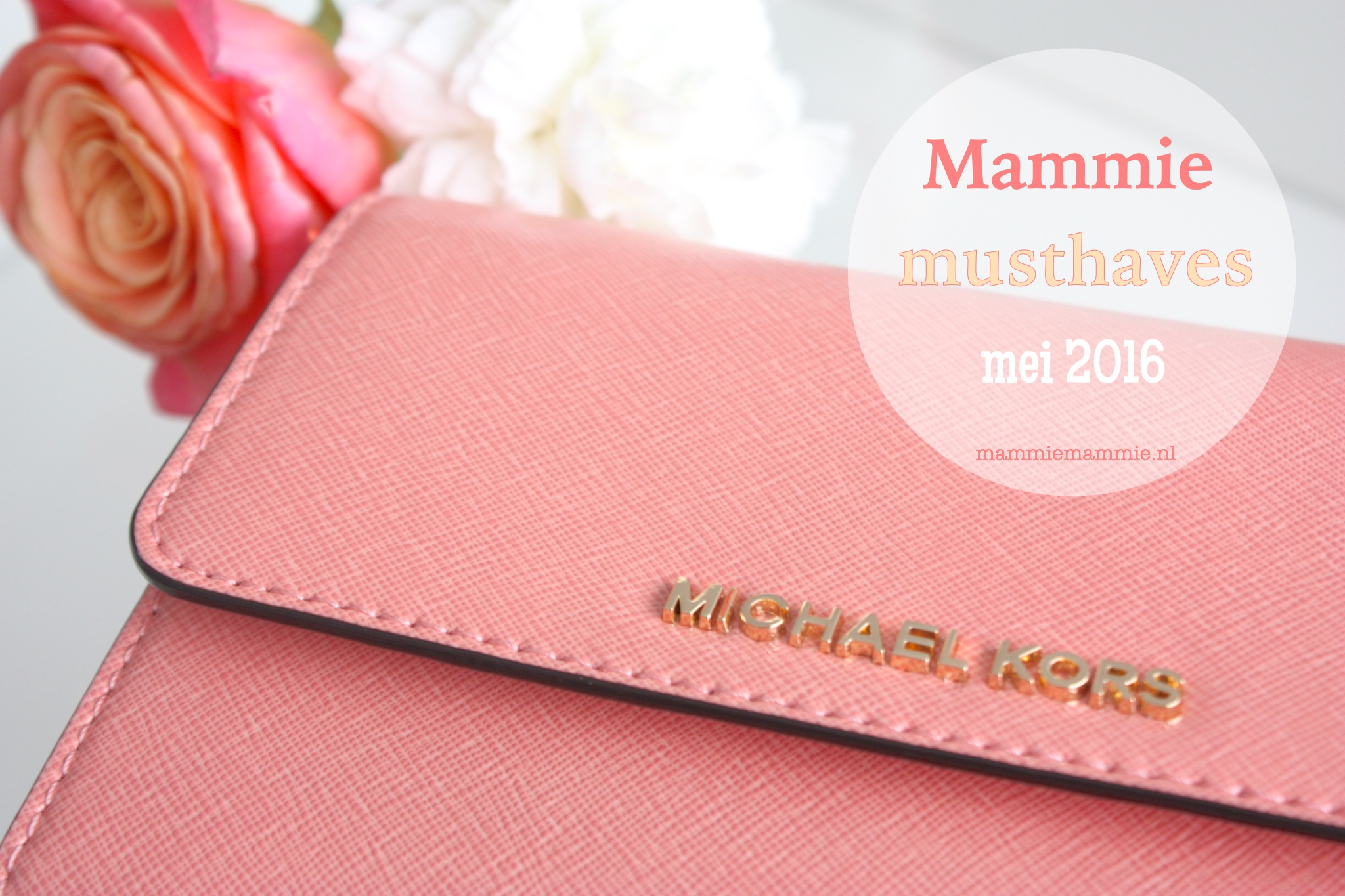 Mammie Musthaves   mei 2016