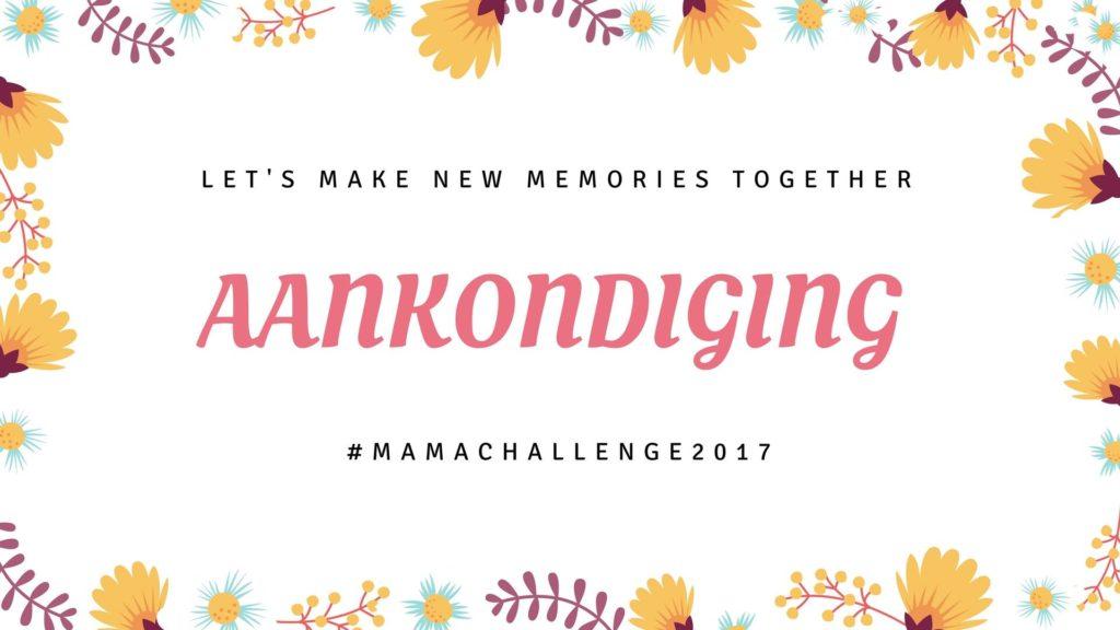 Aankondiging | Mama Challenge 2017