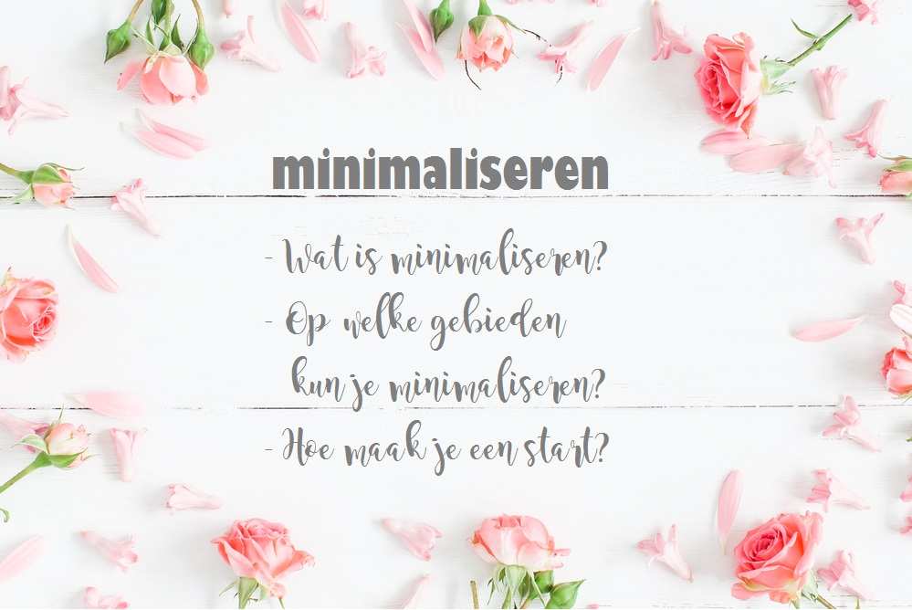 alles over minimaliseren, hoe begin je ermee