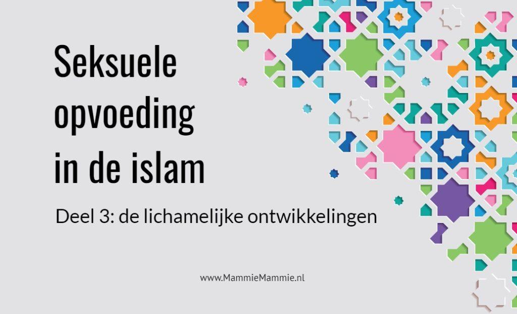 lichamelijke ontwikkelingen islam uitleg